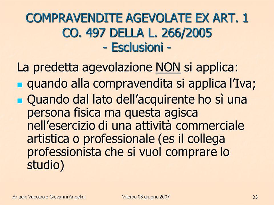 Angelo Vaccaro e Giovanni AngeliniViterbo 08 giugno 2007 33 COMPRAVENDITE AGEVOLATE EX ART.