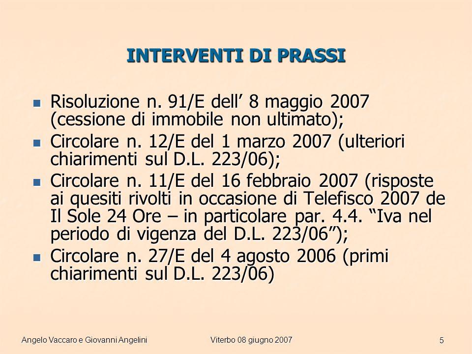 Angelo Vaccaro e Giovanni AngeliniViterbo 08 giugno 2007 5 INTERVENTI DI PRASSI Risoluzione n.