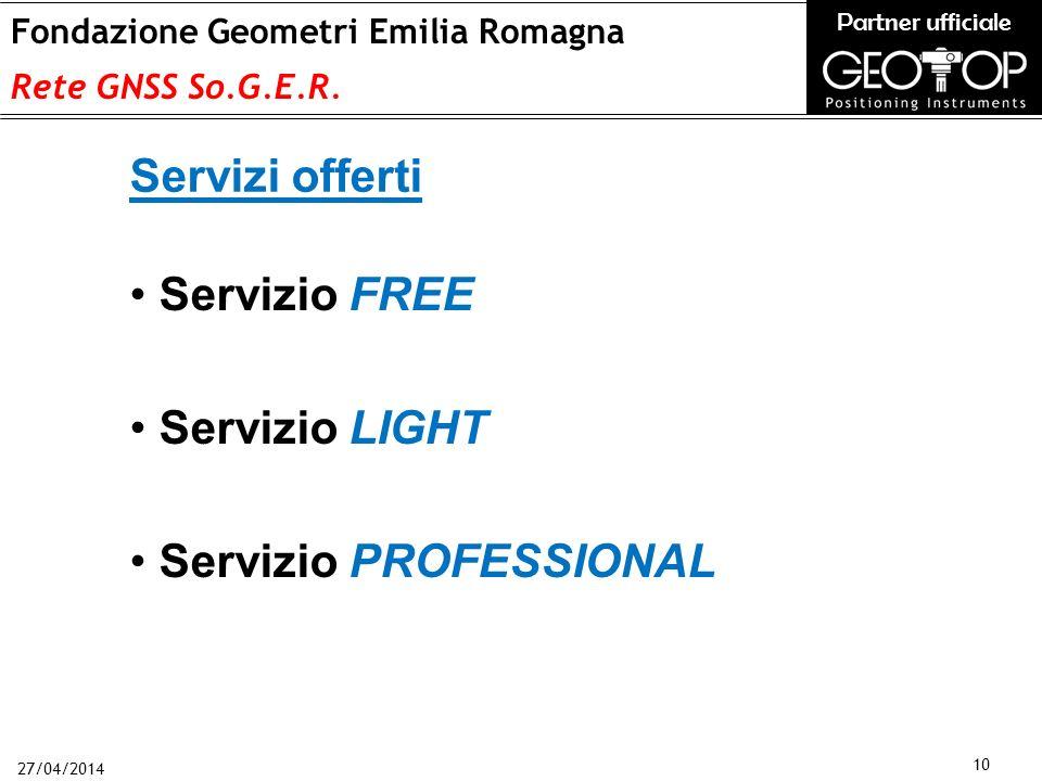 27/04/2014 10 Fondazione Geometri Emilia Romagna Rete GNSS So.G.E.R.