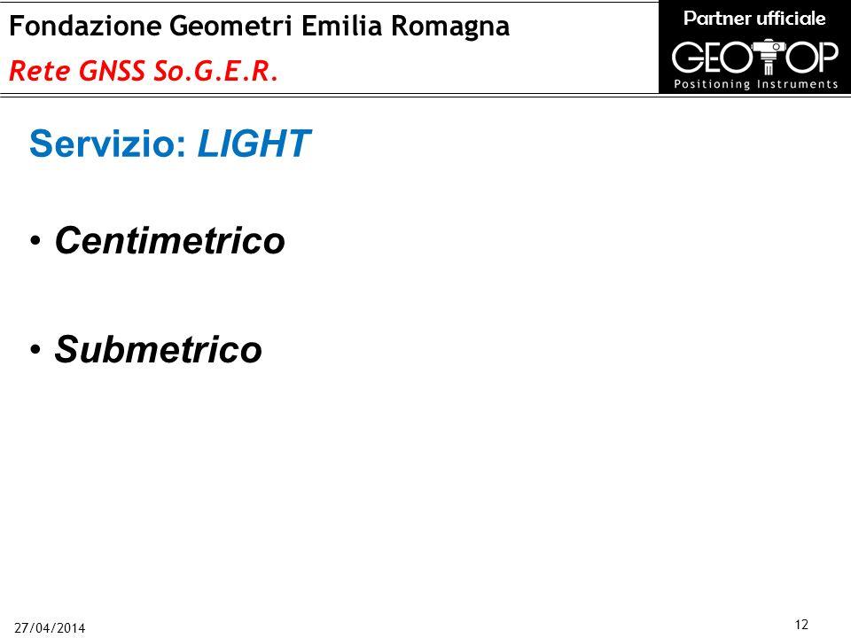 27/04/2014 12 Fondazione Geometri Emilia Romagna Rete GNSS So.G.E.R.