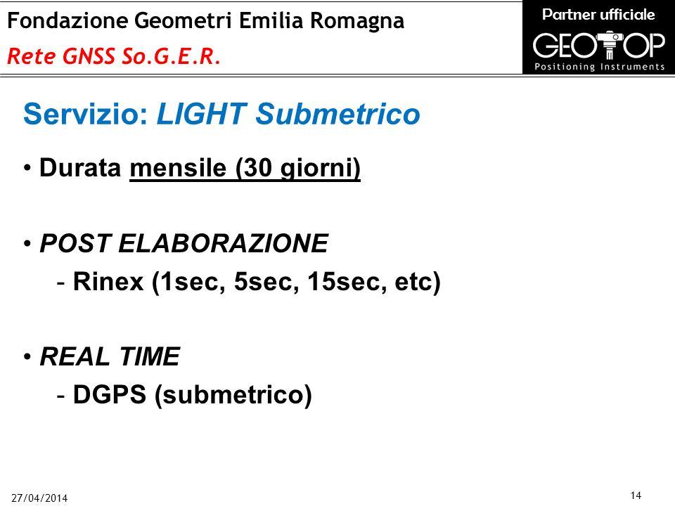 27/04/2014 14 Fondazione Geometri Emilia Romagna Rete GNSS So.G.E.R.
