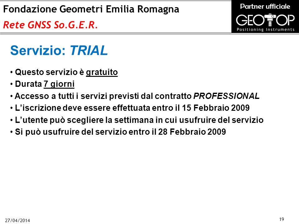 27/04/2014 19 Fondazione Geometri Emilia Romagna Rete GNSS So.G.E.R.