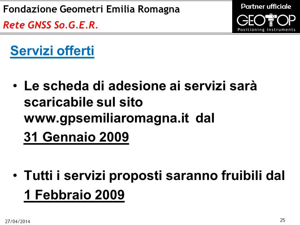 27/04/2014 25 Fondazione Geometri Emilia Romagna Rete GNSS So.G.E.R.