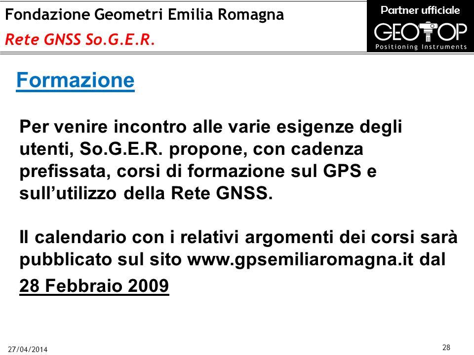 27/04/2014 28 Fondazione Geometri Emilia Romagna Rete GNSS So.G.E.R.