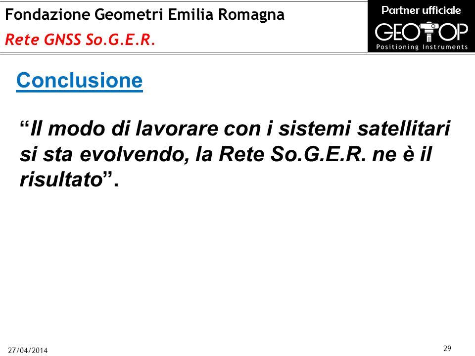 27/04/2014 29 Fondazione Geometri Emilia Romagna Rete GNSS So.G.E.R.