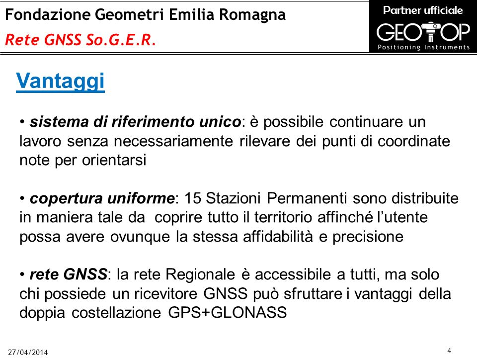 27/04/2014 4 Fondazione Geometri Emilia Romagna Rete GNSS So.G.E.R.