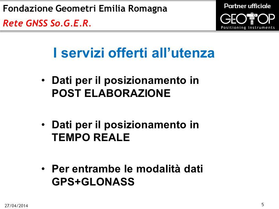27/04/2014 5 Fondazione Geometri Emilia Romagna Rete GNSS So.G.E.R.