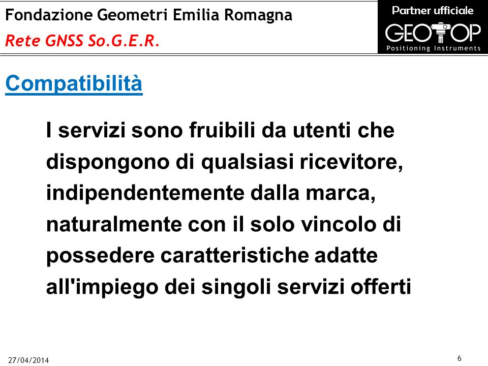 27/04/2014 6 Fondazione Geometri Emilia Romagna Rete GNSS So.G.E.R.