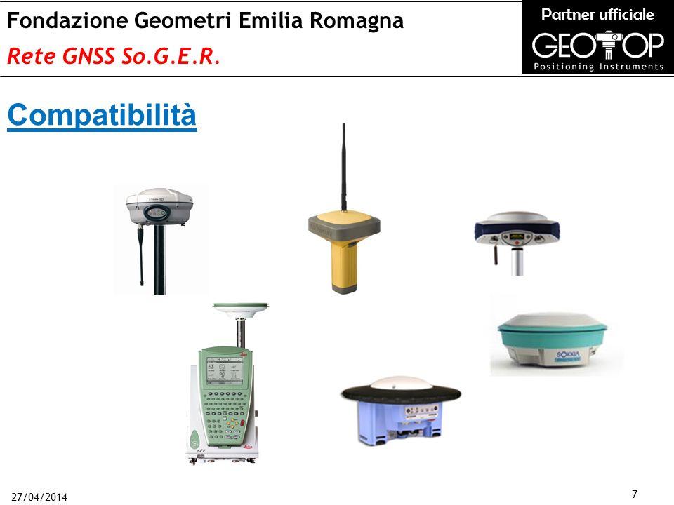 27/04/2014 7 Fondazione Geometri Emilia Romagna Rete GNSS So.G.E.R. Partner ufficiale Compatibilità