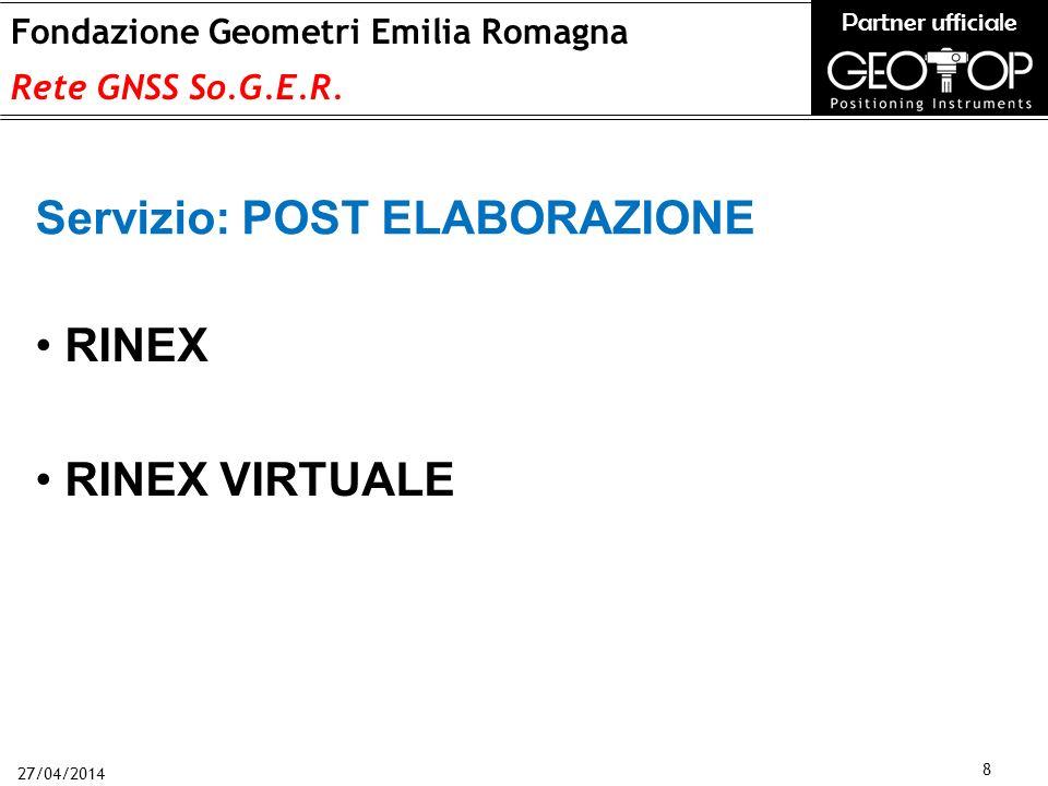 27/04/2014 8 Fondazione Geometri Emilia Romagna Rete GNSS So.G.E.R.