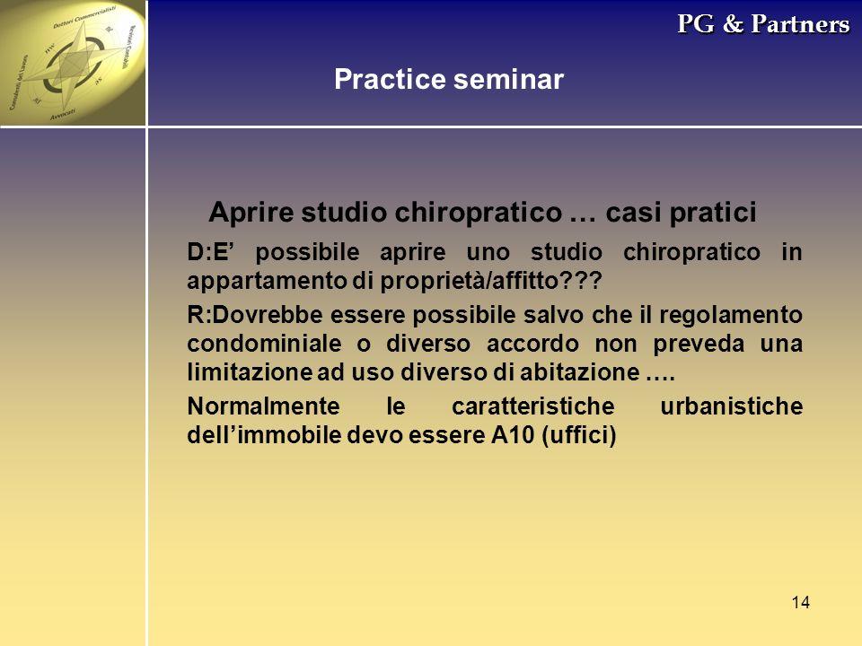 14 PG & Partners Aprire studio chiropratico … casi pratici D:E possibile aprire uno studio chiropratico in appartamento di proprietà/affitto??? R:Dovr