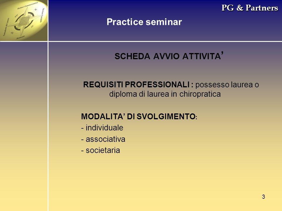 3 PG & Partners SCHEDA AVVIO ATTIVITA REQUISITI PROFESSIONALI : possesso laurea o diploma di laurea in chiropratica MODALITA DI SVOLGIMENTO : - indivi