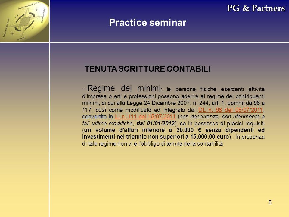 5 PG & Partners Practice seminar TENUTA SCRITTURE CONTABILI - Regime dei minimi : le persone fisiche esercenti attività dimpresa o arti e professioni