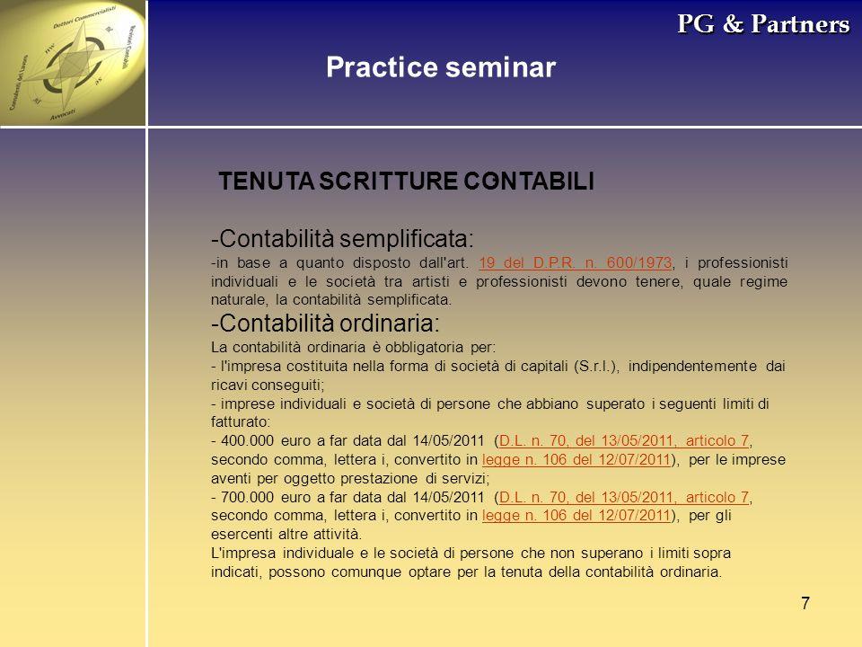 7 PG & Partners. Practice seminar TENUTA SCRITTURE CONTABILI -Contabilità semplificata: -in base a quanto disposto dall'art. 19 del D.P.R. n. 600/1973