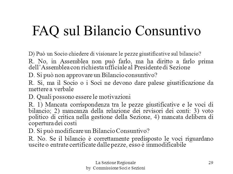 FAQ sul Bilancio Consuntivo D) Può un Socio chiedere di visionare le pezze giustificative sul bilancio.