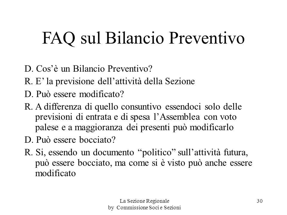FAQ sul Bilancio Preventivo D. Cosè un Bilancio Preventivo.