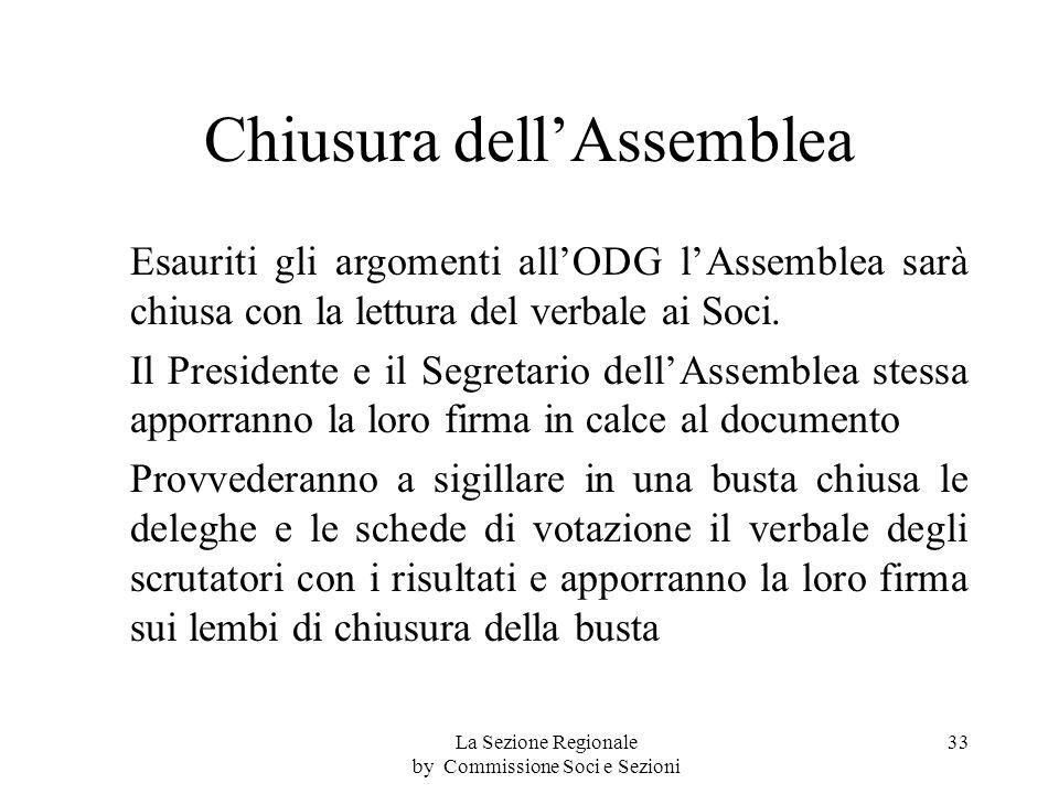 Chiusura dellAssemblea Esauriti gli argomenti allODG lAssemblea sarà chiusa con la lettura del verbale ai Soci.