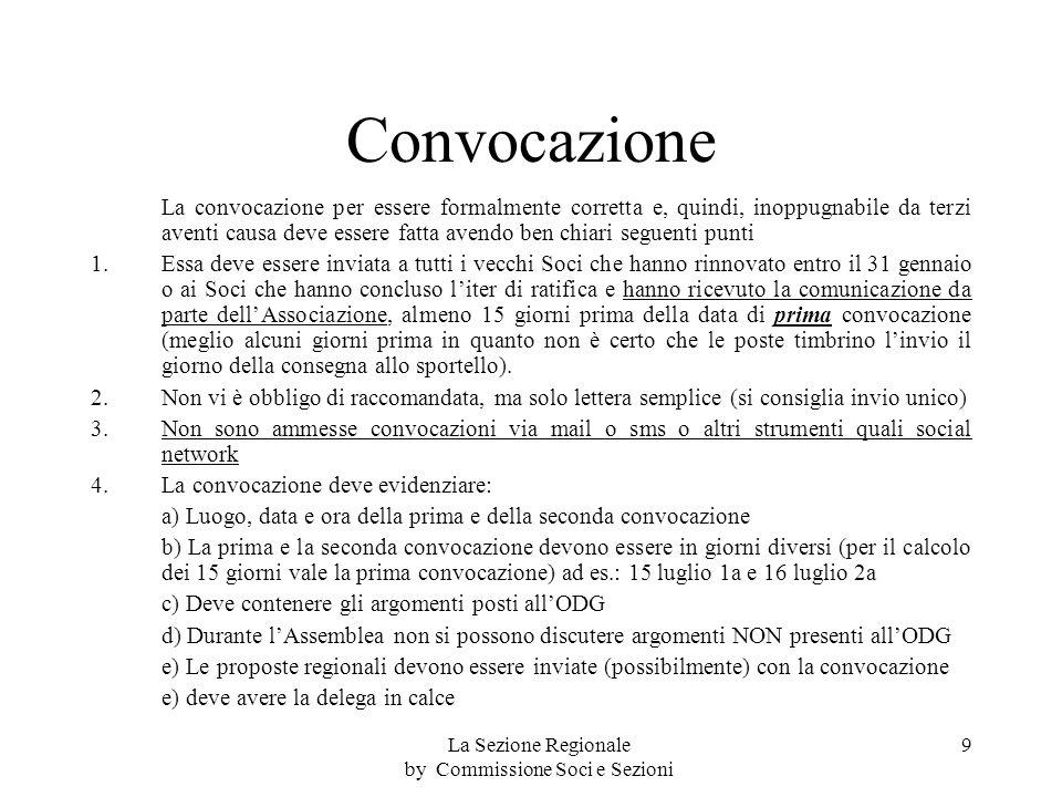 Convocazione La convocazione per essere formalmente corretta e, quindi, inoppugnabile da terzi aventi causa deve essere fatta avendo ben chiari seguenti punti 1.