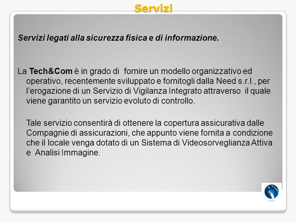 Servizi legati alla sicurezza fisica e di informazione. La Tech&Com è in grado di fornire un modello organizzativo ed operativo, recentemente sviluppa