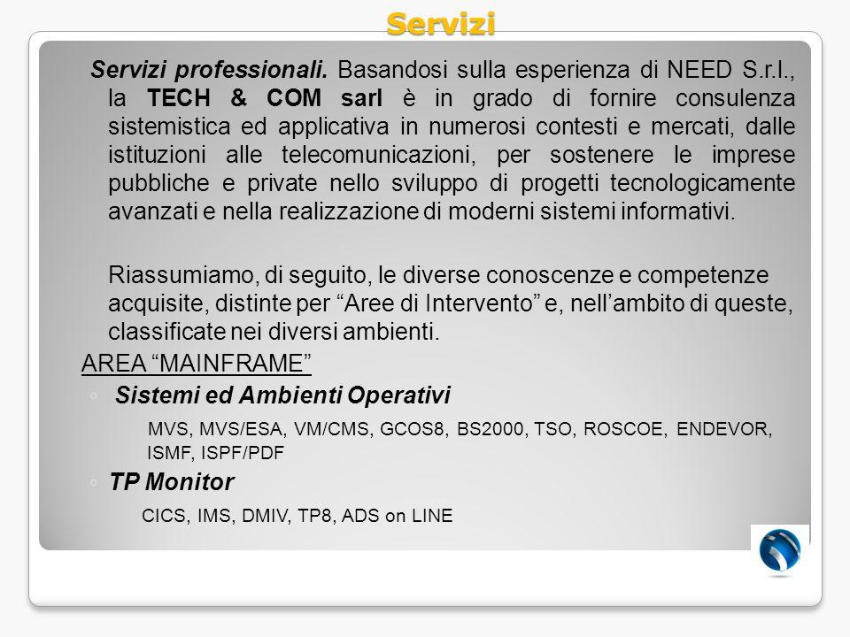 Servizi professionali. Basandosi sulla esperienza di NEED S.r.l., la TECH & COM sarl è in grado di fornire consulenza sistemistica ed applicativa in n