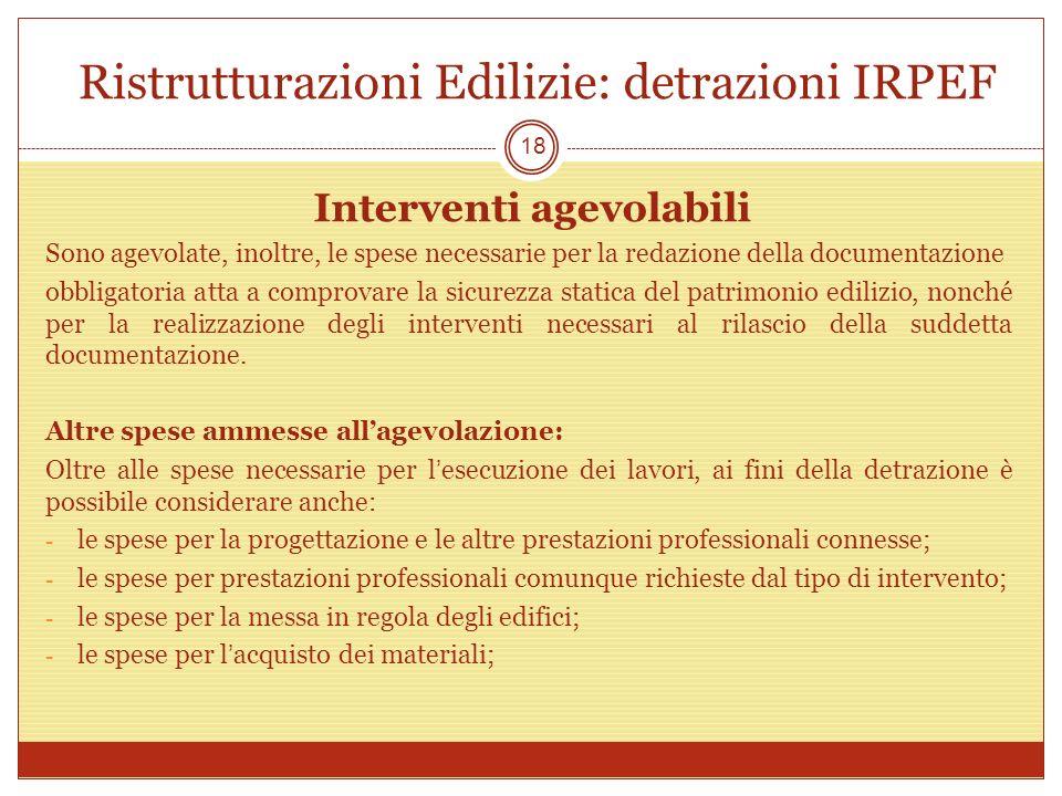 Ristrutturazioni Edilizie: detrazioni IRPEF Interventi agevolabili Sono agevolate, inoltre, le spese necessarie per la redazione della documentazione