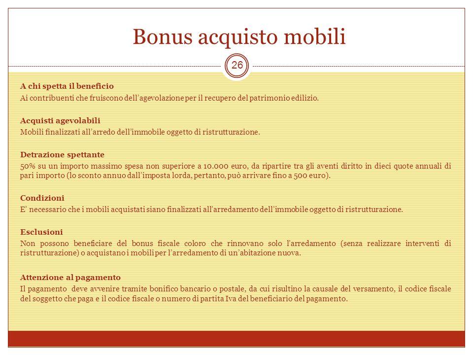 Bonus acquisto mobili A chi spetta il beneficio Ai contribuenti che fruiscono dellagevolazione per il recupero del patrimonio edilizio. Acquisti agevo