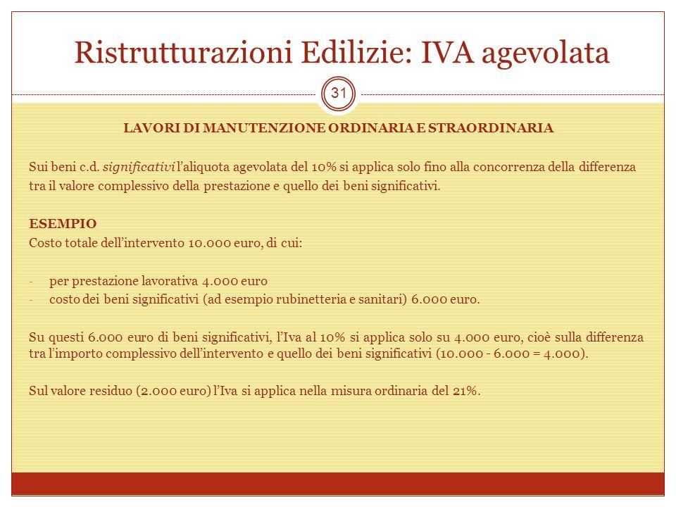 Ristrutturazioni Edilizie: IVA agevolata LAVORI DI MANUTENZIONE ORDINARIA E STRAORDINARIA Sui beni c.d. significativi laliquota agevolata del 10% si a