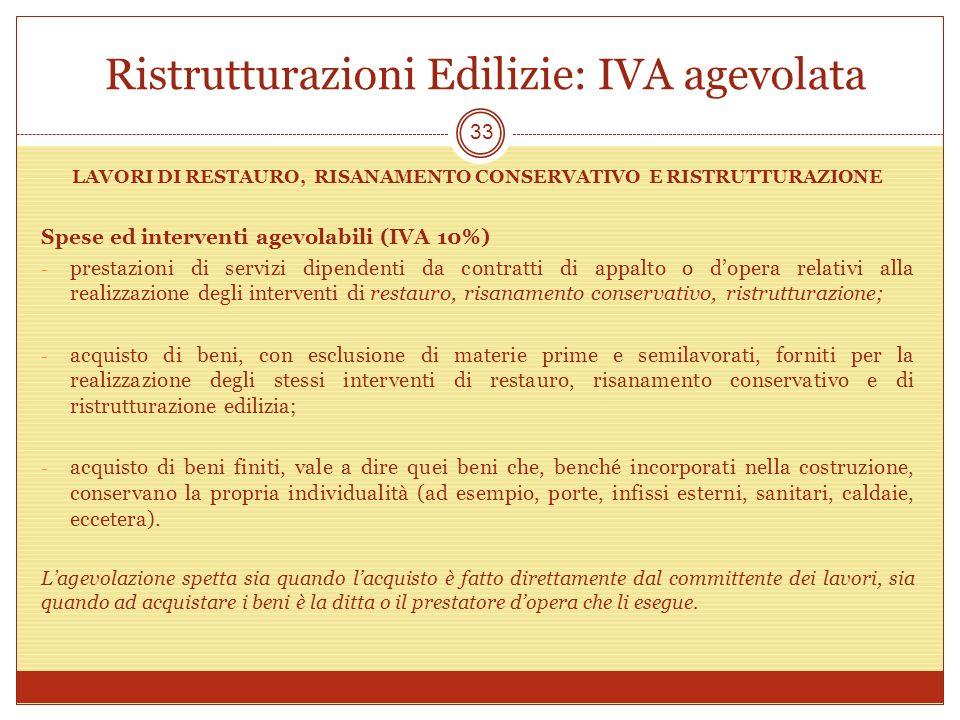 Ristrutturazioni Edilizie: IVA agevolata LAVORI DI RESTAURO, RISANAMENTO CONSERVATIVO E RISTRUTTURAZIONE Spese ed interventi agevolabili (IVA 10%) - p