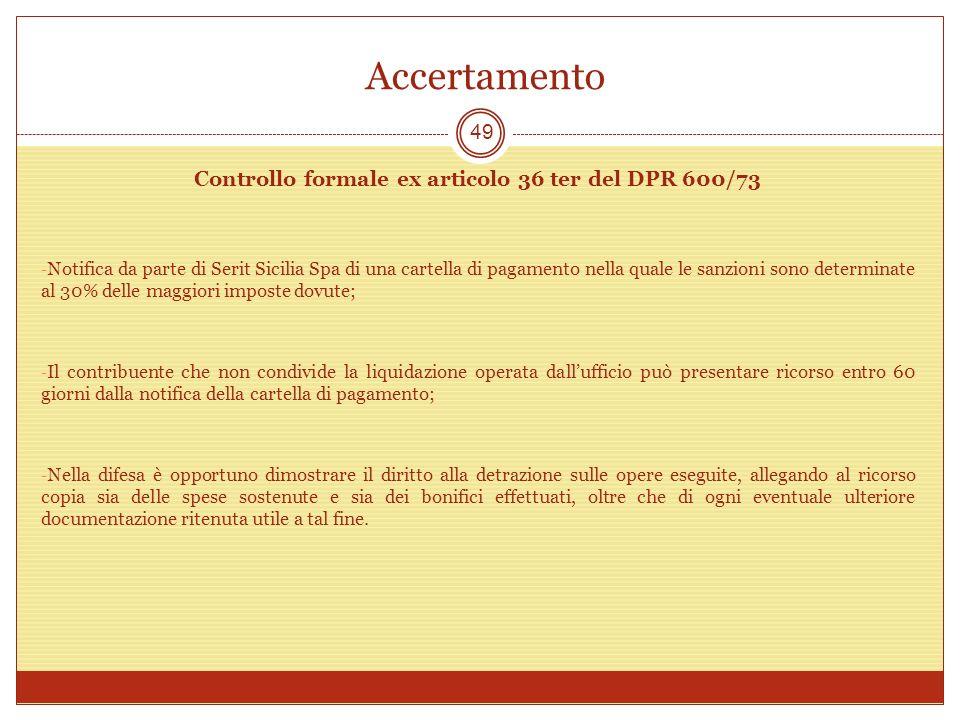 Accertamento 49 Controllo formale ex articolo 36 ter del DPR 600/73 - Notifica da parte di Serit Sicilia Spa di una cartella di pagamento nella quale