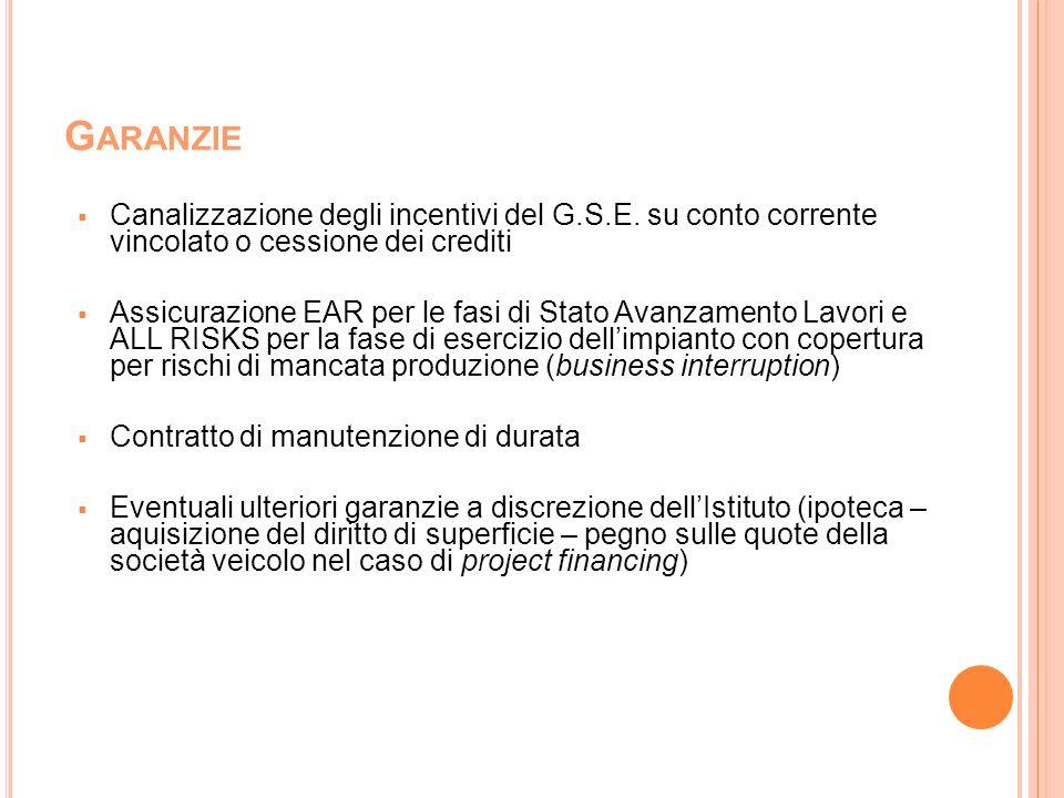 G ARANZIE Canalizzazione degli incentivi del G.S.E. su conto corrente vincolato o cessione dei crediti Assicurazione EAR per le fasi di Stato Avanzame