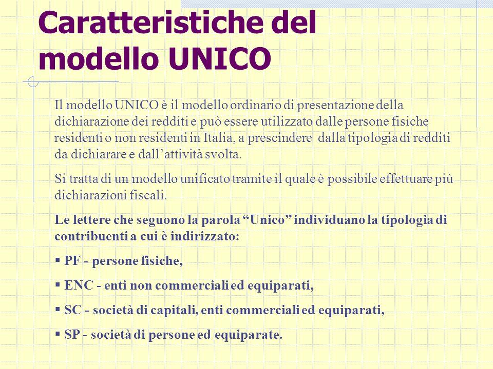 Caratteristiche del modello UNICO Il modello UNICO è il modello ordinario di presentazione della dichiarazione dei redditi e può essere utilizzato dal