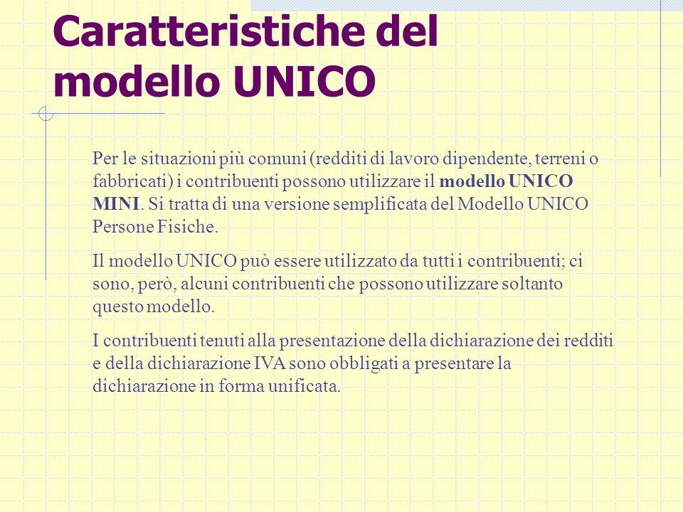 Caratteristiche del modello UNICO Per le situazioni più comuni (redditi di lavoro dipendente, terreni o fabbricati) i contribuenti possono utilizzare