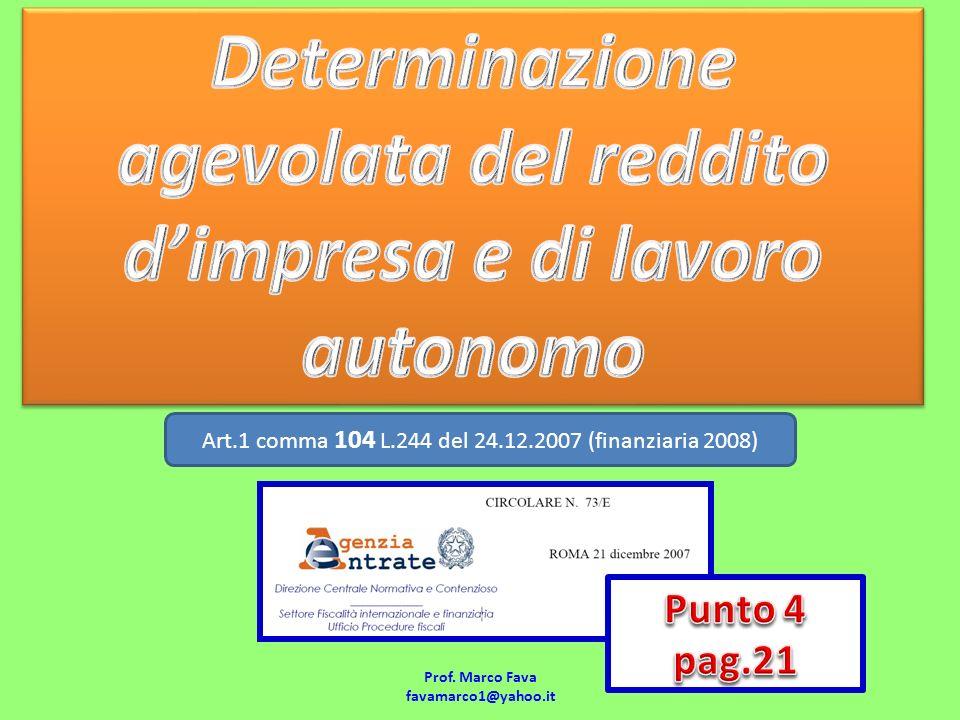 Prof. Marco Fava favamarco1@yahoo.it Art.1 comma 104 L.244 del 24.12.2007 (finanziaria 2008)