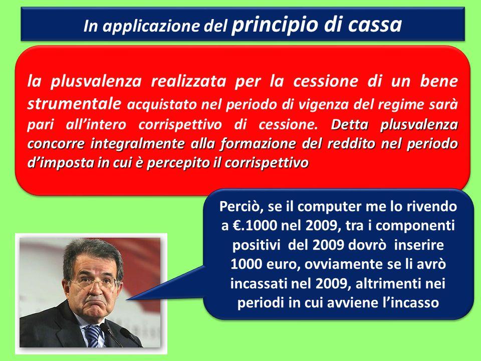 In applicazione del principio di cassa Detta plusvalenza concorre integralmente alla formazione del reddito nel periodo dimposta in cui è percepito il