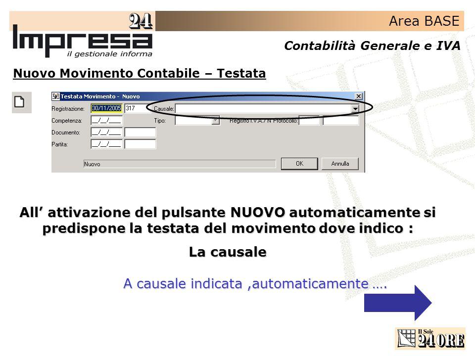 Area BASE Contabilità Generale e IVA Nuovo Movimento Contabile – Testata All attivazione del pulsante NUOVO automaticamente si predispone la testata d