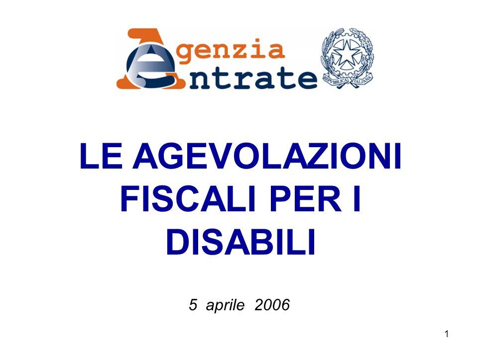 1 LE AGEVOLAZIONI FISCALI PER I DISABILI 5 aprile 2006