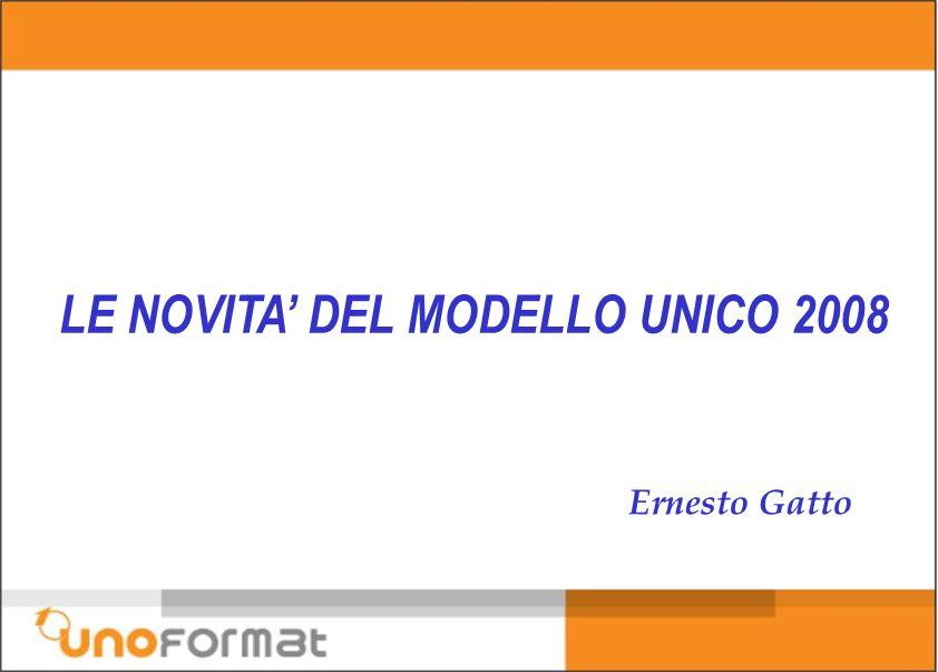 LE NOVITA DEL MODELLO UNICO 2008 Ernesto Gatto