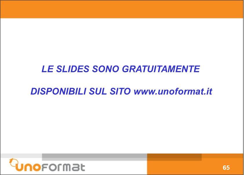 65 LE SLIDES SONO GRATUITAMENTE DISPONIBILI SUL SITO www.unoformat.it
