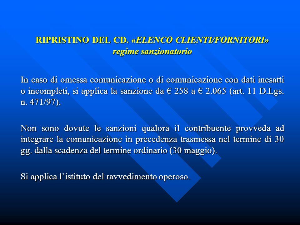 RIPRISTINO DEL CD. «ELENCO CLIENTI/FORNITORI» regime sanzionatorio In caso di omessa comunicazione o di comunicazione con dati inesatti o incompleti,