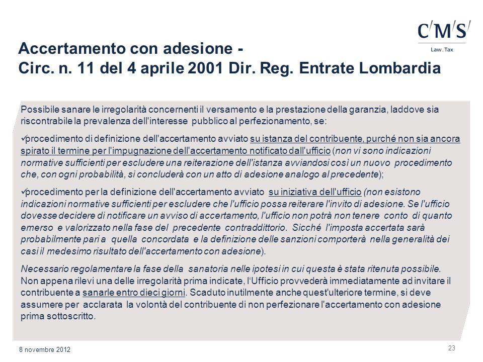 Accertamento con adesione - Circ. n. 11 del 4 aprile 2001 Dir. Reg. Entrate Lombardia 23 8 novembre 2012 Possibile sanare le irregolarità concernenti