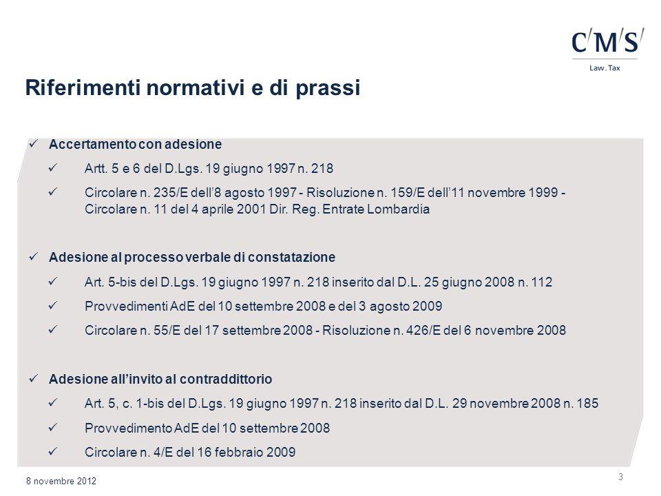 Riferimenti normativi e di prassi 3 Accertamento con adesione Artt. 5 e 6 del D.Lgs. 19 giugno 1997 n. 218 Circolare n. 235/E dell8 agosto 1997 - Riso