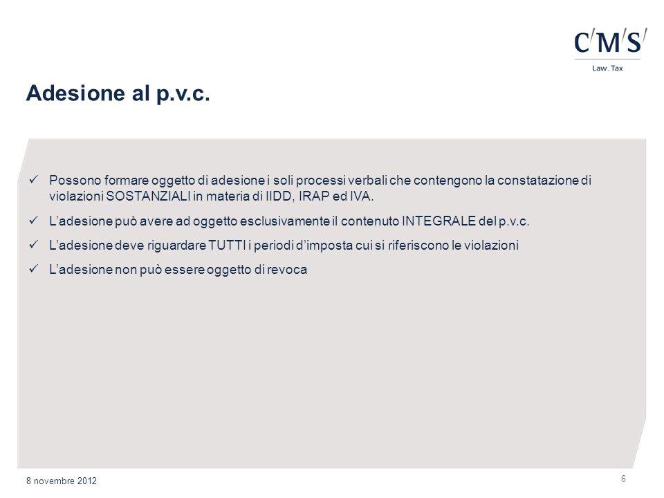 6 Adesione al p.v.c. 8 novembre 2012 Possono formare oggetto di adesione i soli processi verbali che contengono la constatazione di violazioni SOSTANZ