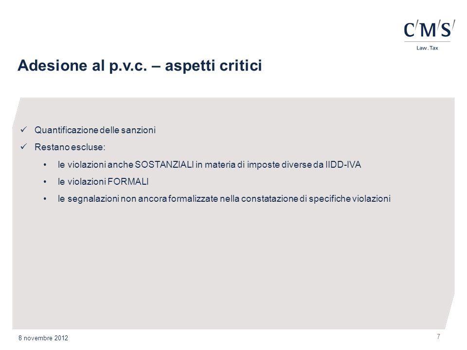 7 Adesione al p.v.c. – aspetti critici 8 novembre 2012 Quantificazione delle sanzioni Restano escluse: le violazioni anche SOSTANZIALI in materia di i