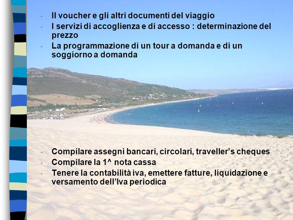 - Il voucher e gli altri documenti del viaggio - I servizi di accoglienza e di accesso : determinazione del prezzo - La programmazione di un tour a do