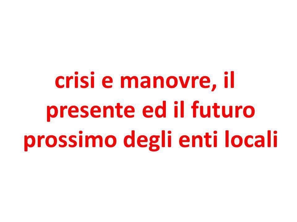 crisi e manovre, il presente ed il futuro prossimo degli enti locali