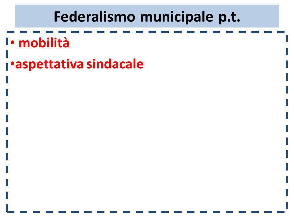 Federalismo municipale p.t. mobilità aspettativa sindacale