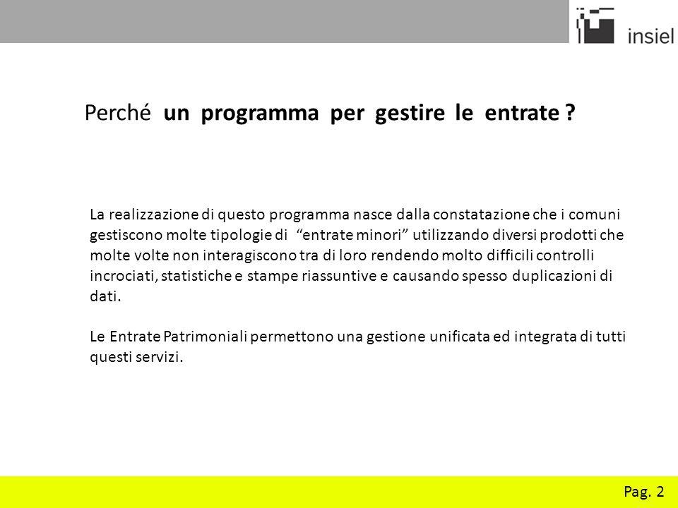 Pag. 2 Perché un programma per gestire le entrate ? La realizzazione di questo programma nasce dalla constatazione che i comuni gestiscono molte tipol