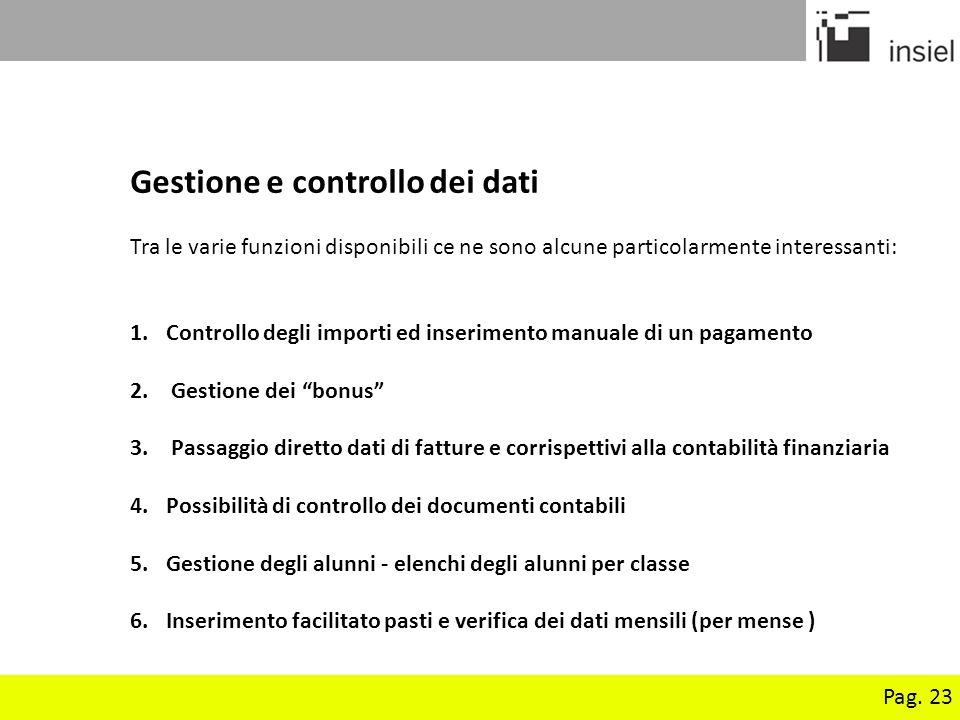 Pag. 23 Gestione e controllo dei dati Tra le varie funzioni disponibili ce ne sono alcune particolarmente interessanti: 1.Controllo degli importi ed i