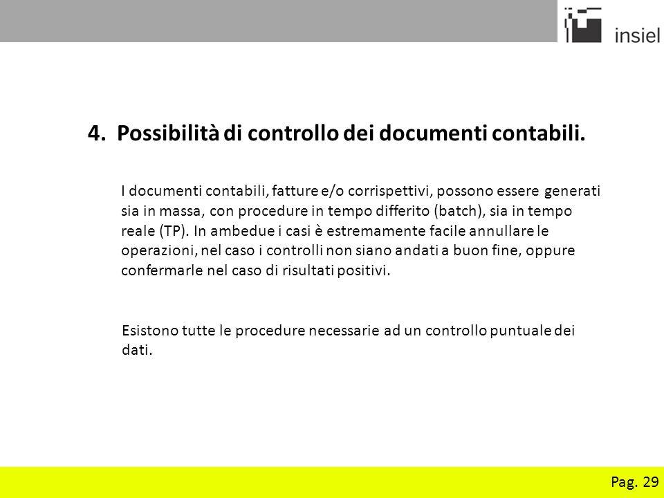 Pag. 29 4. Possibilità di controllo dei documenti contabili. I documenti contabili, fatture e/o corrispettivi, possono essere generati sia in massa, c