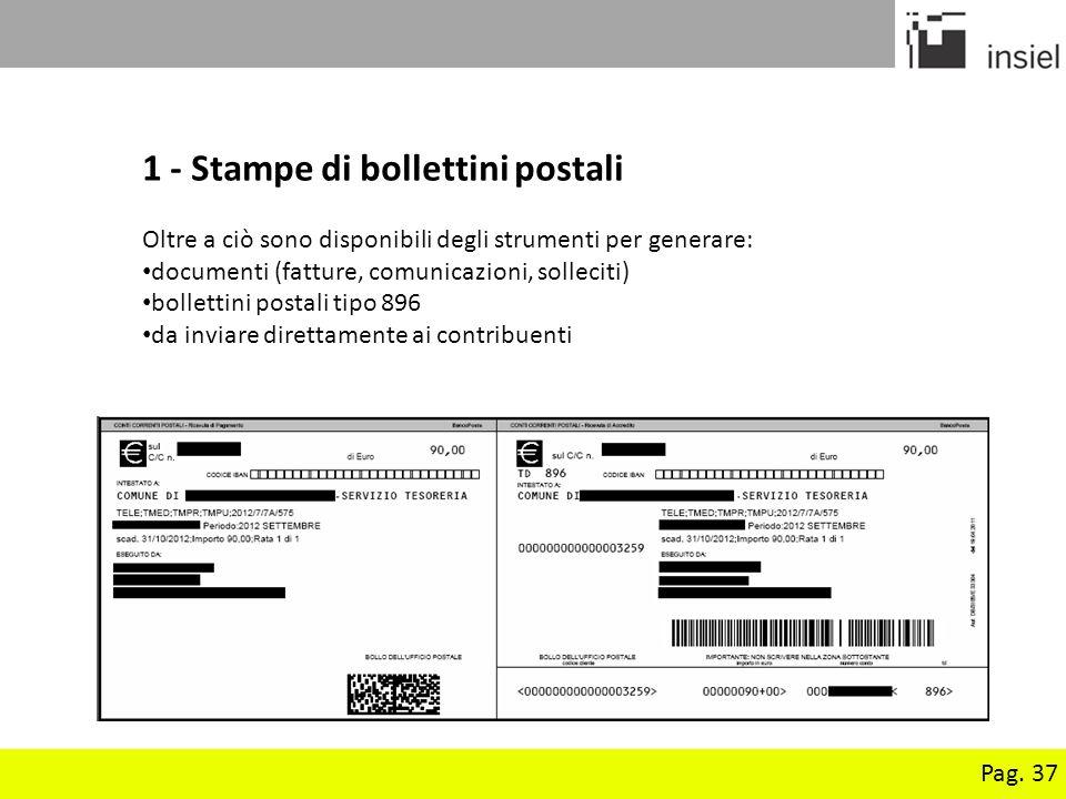 Pag. 37 1 - Stampe di bollettini postali Oltre a ciò sono disponibili degli strumenti per generare: documenti (fatture, comunicazioni, solleciti) boll